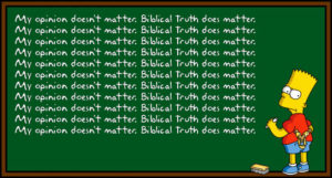 "Is ""Biblical Truth"" all that matters?"