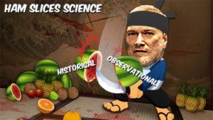 Samurai Ken Ham and the Biblical Watermelon