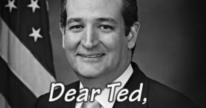An Open Letter to Ted Cruz